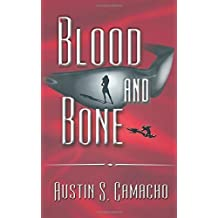Blood and Bone (Hannibal Jones Mystery Series) by Austin S. Camacho (2004-11-01)