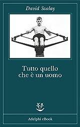 Tutto quello che è un uomo (Italian Edition)