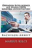 Operation Intelligence mit Splunk GDPR konform unterstuetzen: Bachelor-Arbeit