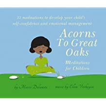 Acorns to Great Oaks: Meditations for Children