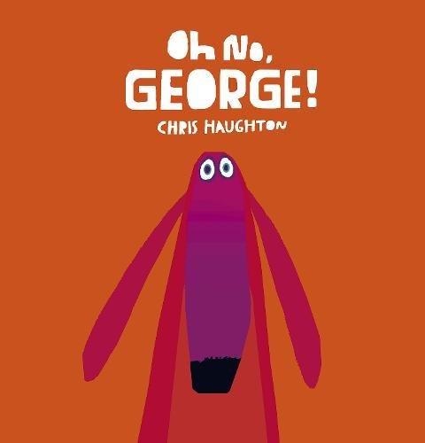 Oh No, George! par Chris Haughton