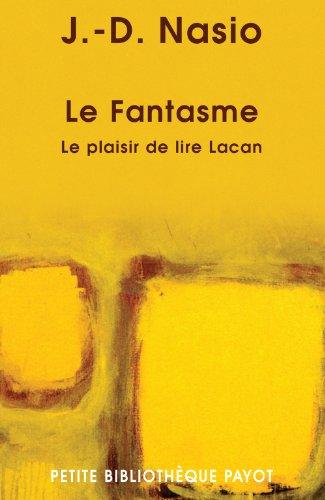 Le Fantasme : Le plaisir de lire Lacan