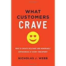 What Customers Crave: How to Create Relevant and Memorable Experiences at Every Touchpoint (Agency/Distributed)