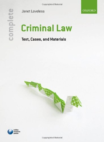 Complete Criminal Law: Text, Cases, and Materials by Janet Loveless (2008-06-05)