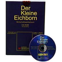 Der Kleine Eichborn. Wirtschaftswörterbuch Deutsch - Englisch / Englisch - Deutsch. Einzelversion. CD-ROM für Windows 98/Nt 4.0/2000/XP: Wirtschaft, Recht, Verwaltung, Politik, Verkehr, Kommunikation