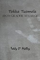 Tokka Tuomela: Sixth Grader At Large