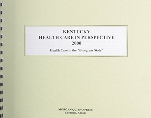 Kentucky Health Care in Perspective 2000: Health Care in the