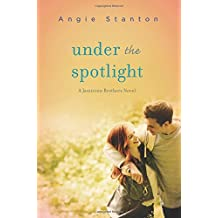 Under the Spotlight (Jamieson Brothers) by Angie Stanton (2015-05-05)