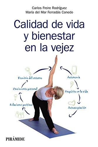 Calidad de vida y bienestar en la vejez por Carlos / Ferradás Canedo, María del Carmen Freire Rodríguez