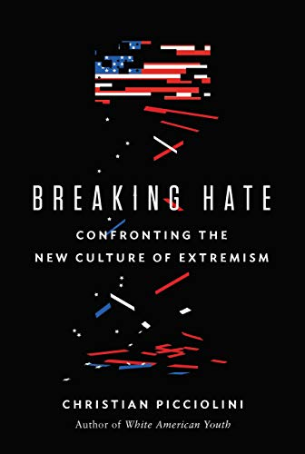 Breaking Hate: Confronting the New Culture of Extremism (English Edition)