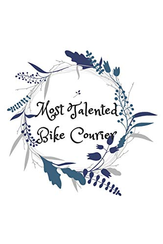 Most Talented Bike Courier: Blank lined bike courier notebook (Laptop Messenger Courier)