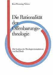 Die Rationalitat der Offenbarungs, Theologie: Die Striktur des Theologieverstandnisses von Karl Barth