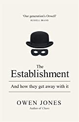 The Establishment: And How They Got Away With It by Owen Jones (2014-10-28)
