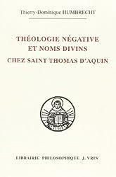 Théologie négative et noms divins chez Saint Thomas d'Aquin