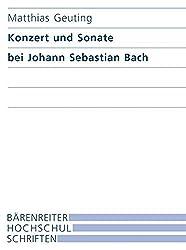 Konzert und Sonate bei Johann Sebastian Bach (Bärenreiter-Hochschulschriften)