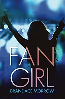 Fan Girl: A Rocker Romance (Los Rancheros Book 1) by [Morrow, Brandace]