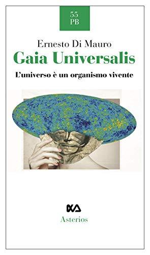 Gaia Universalis. L'universo è un organismo vivente