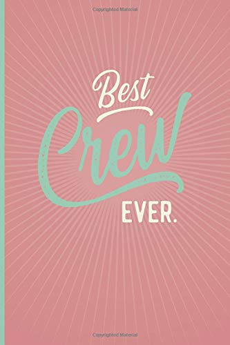 Best Crew Ever - Notebook • Journal • Diary: Small but great gift for groups, teams and crews I 120 lined pages for personal notes I Oldschool rose