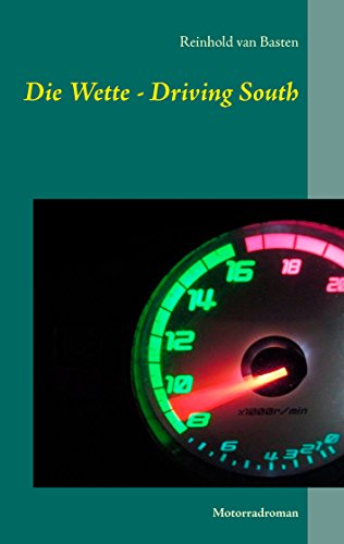 Die Wette - Driving South: Motorradroman