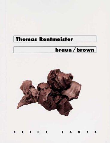Thomas Rentmeister: Brown por Ursula Panhaus-Buhler