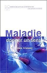 Maladie : Donner un sens