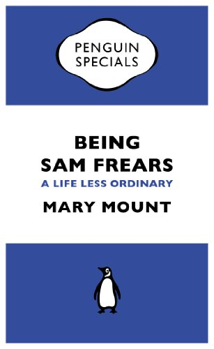 Being Sam Frears: A Life Less Ordinary (Penguin Specials) (English Edition) -