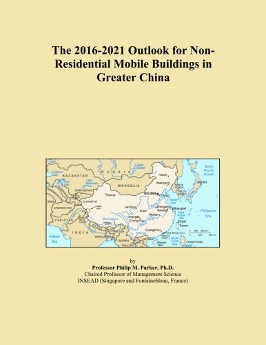 the-2016-2021-outlook-for-non-residential-mobile-buildings-in-greater-china