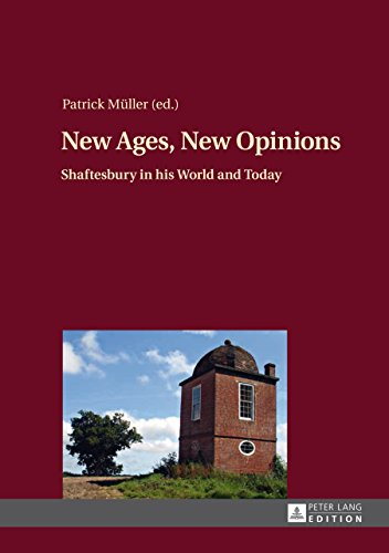 New Ages, New Opinions: Shaftesbury in his World and Today (English Edition)