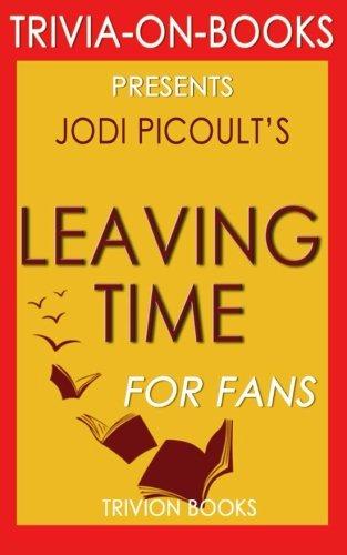 Leaving Time: A Novel by Jodi Picoult (Trivia-on-Books)