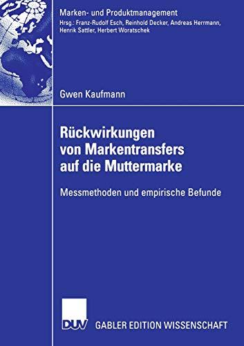 Rückwirkungen von Markentransfers auf die Muttermarke: Messmethoden und empirische Befunde (Marken- und Produktmanagement)