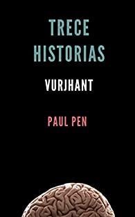 Trece historias: VurjHant par Paul Pen