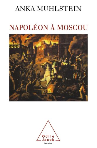 Napoléon à Moscou (Sciences Humaines) par Anka Muhlstein