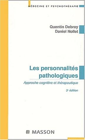 Les personnalités pathologiques. : Approche cognitive et thérapeutique, 3ème édition