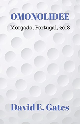 Omonolidee - Morgado, Portugal, 2018 (English Edition) por David E. Gates