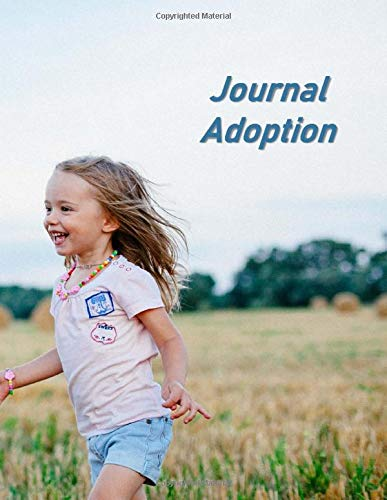 Journal Adoption: A Baby Book To Follow The Child's Life From Adoption Through Five Years