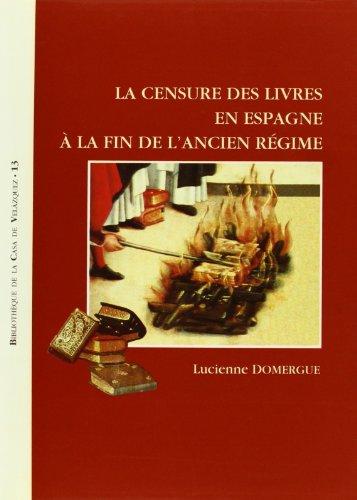 Descargar Libro La censure des livres en Espagne à la fin de l'Ancien Régime (Bibliothèque de la Casa de Velázquez) de Lucienne Domergue