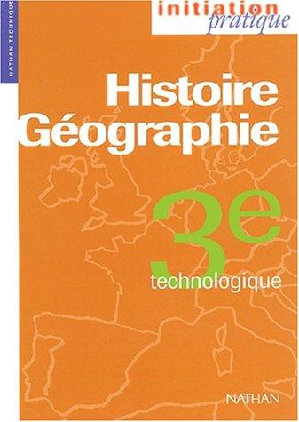 Histoire géographie, 3e technologique. Livre de l'élève par Joint, Courbon