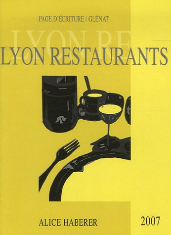 Lyon Restaurants par Alice Haberer
