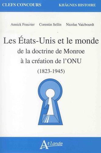 Les États-Unis et le monde de la doctrine de Monroe à la création de l'ONU (1826-1945) par Michel Rapoport