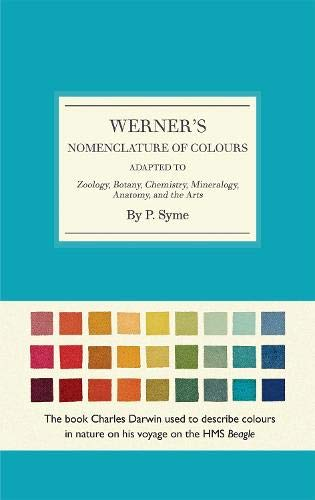 Werner's Nomenclature of Colours: Adapted to