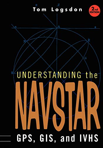 Understanding the Navstar: GPS, GIS, IVHS: GPS, GIS, and IVHS
