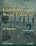 Textbook of Community and Social Pediatrics
