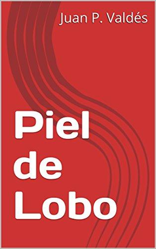 Piel de Lobo por Juan P. Valdés