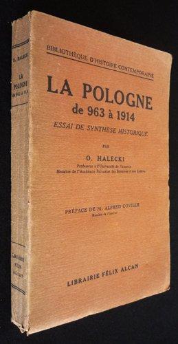 La Pologne de 963  1914 : essai de synthse historique