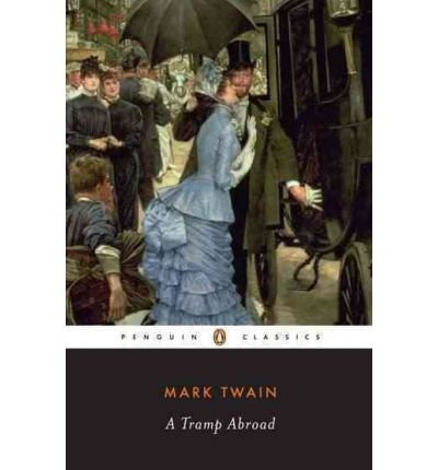 [(A Tramp Abroad)] [Author: Mark Twain] published on (April, 1998)