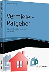 Vermieter-Ratgeber: Sicher und rentabel vermieten (Haufe Fachbuch)