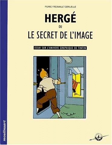 Hergé ou le secret de l'image : Essai sur l'univers graphique de Tintin