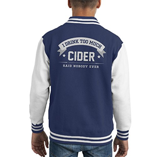 Preisvergleich Produktbild I Drink Too Much Cider Said Nobody Ever Kid's Varsity Jacket