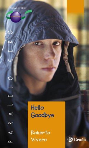 Hello Goodbye (Paralelo cero) par Roberto Vivero Rodriguez