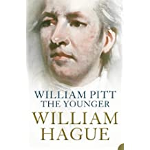 William Pitt the Younger: A Biography